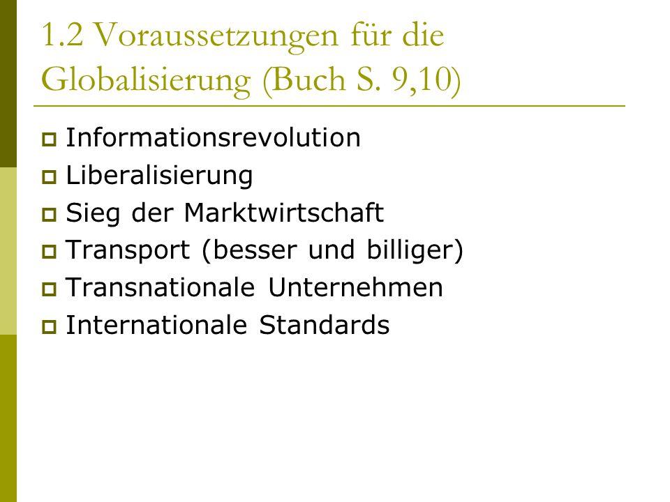1.2 Voraussetzungen für die Globalisierung (Buch S. 9,10)