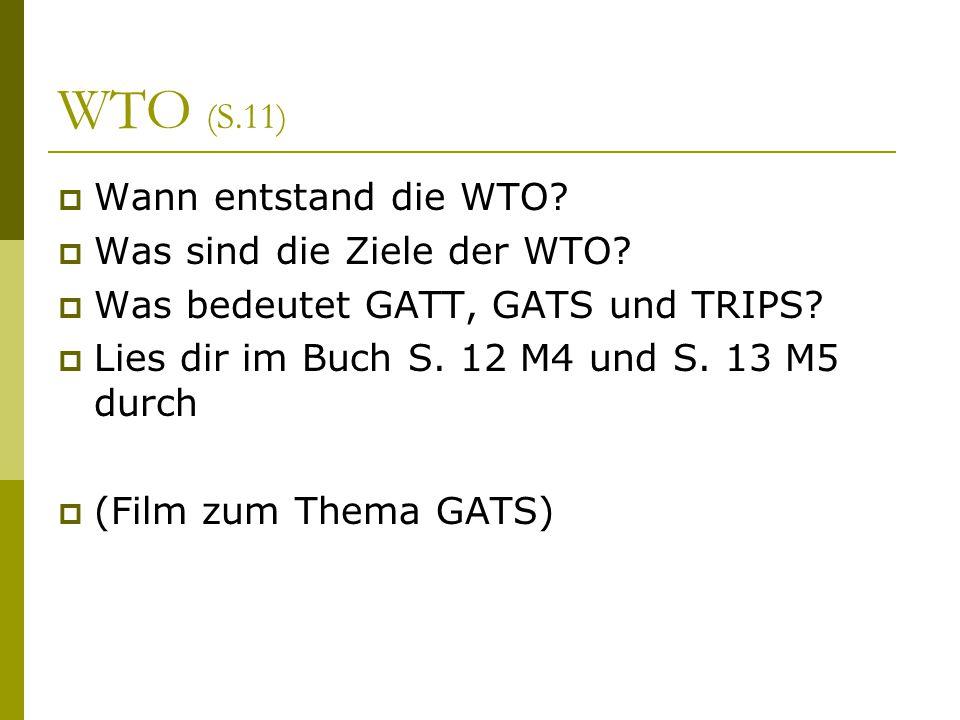 WTO (S.11) Wann entstand die WTO Was sind die Ziele der WTO