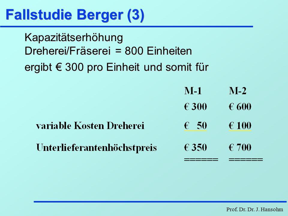 Fallstudie Berger (3) Kapazitätserhöhung Dreherei/Fräserei = 800 Einheiten.