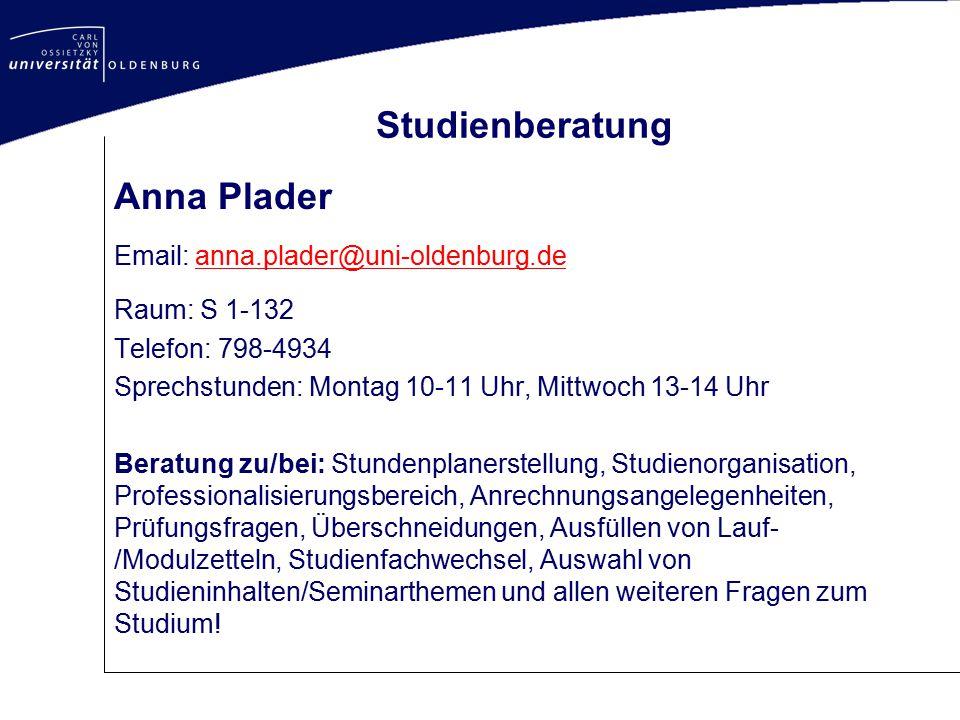 Studienberatung Anna Plader Email: anna.plader@uni-oldenburg.de