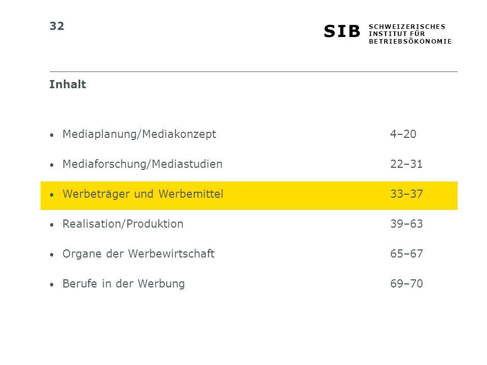 Inhalt Mediaplanung/Mediakonzept 4–20. Mediaforschung/Mediastudien 22–31. Werbeträger und Werbemittel 33–37.