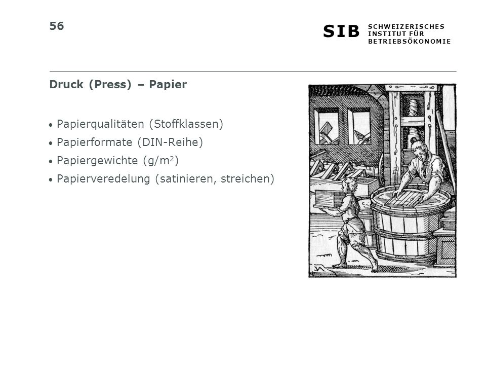 Druck (Press) – Papier Papierqualitäten (Stoffklassen) Papierformate (DIN-Reihe) Papiergewichte (g/m2)