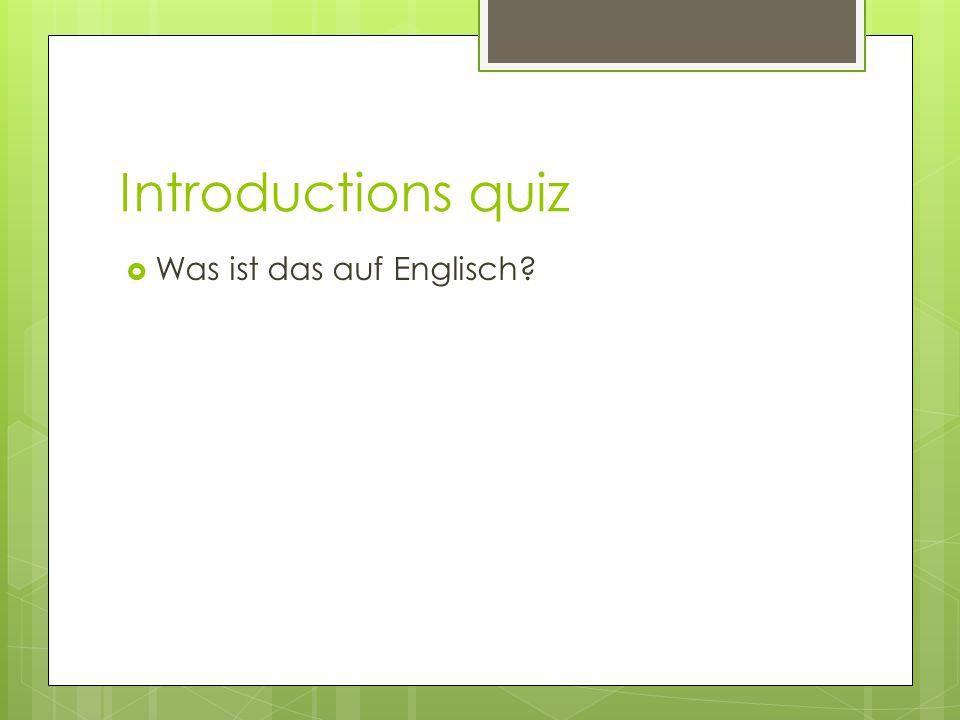 Introductions quiz Was ist das auf Englisch