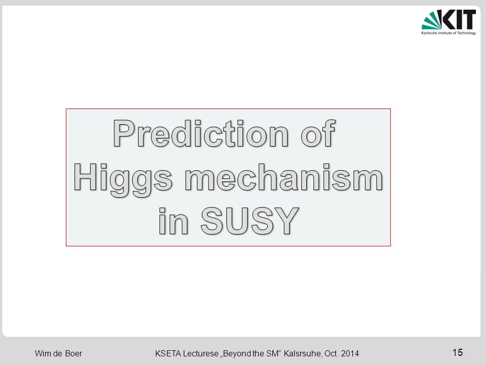 Prediction of Higgs mechanism in SUSY