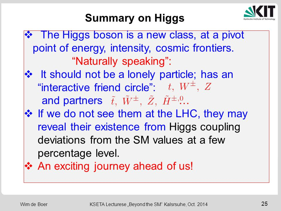 Summary on Higgs The Higgs boson is a new class, at a pivot. point of energy, intensity, cosmic frontiers.