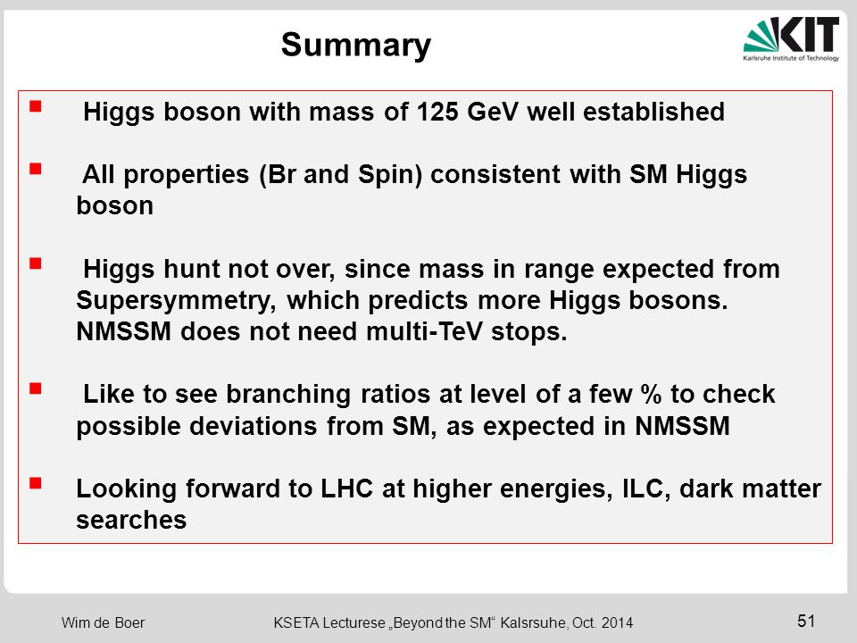 Summary Higgs boson with mass of 125 GeV well established