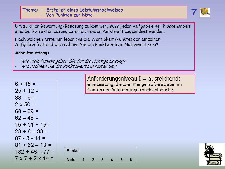 7 Anforderungsniveau I = ausreichend: 6 + 15 = 25 + 12 = 33 – 6 =