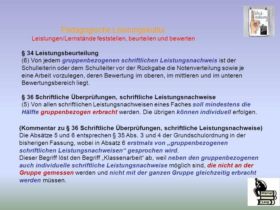Pädagogische Leistungskultur Leistungen/Lernstände feststellen, beurteilen und bewerten