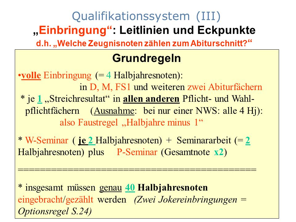 """Qualifikationssystem (III) """"Einbringung : Leitlinien und Eckpunkte d.h. """"Welche Zeugnisnoten zählen zum Abiturschnitt"""