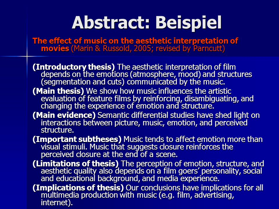 Abstract: Beispiel The effect of music on the aesthetic interpretation of movies (Marin & Russold, 2005; revised by Parncutt)