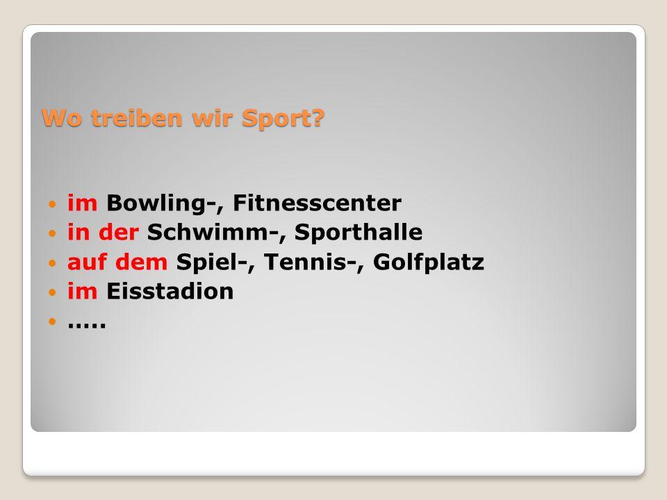 Wo treiben wir Sport im Bowling-, Fitnesscenter