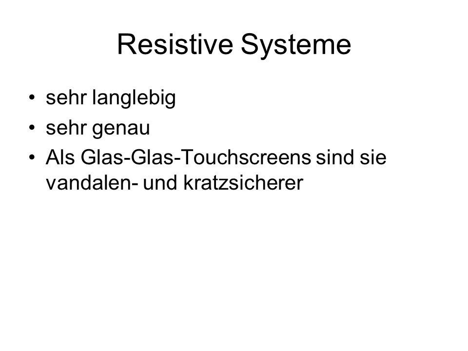Resistive Systeme sehr langlebig sehr genau