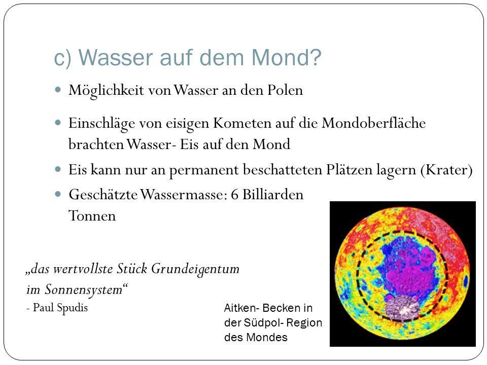c) Wasser auf dem Mond Möglichkeit von Wasser an den Polen