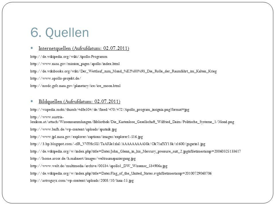 6. Quellen Internetquellen (Aufrufdatum: 02.07.2011)
