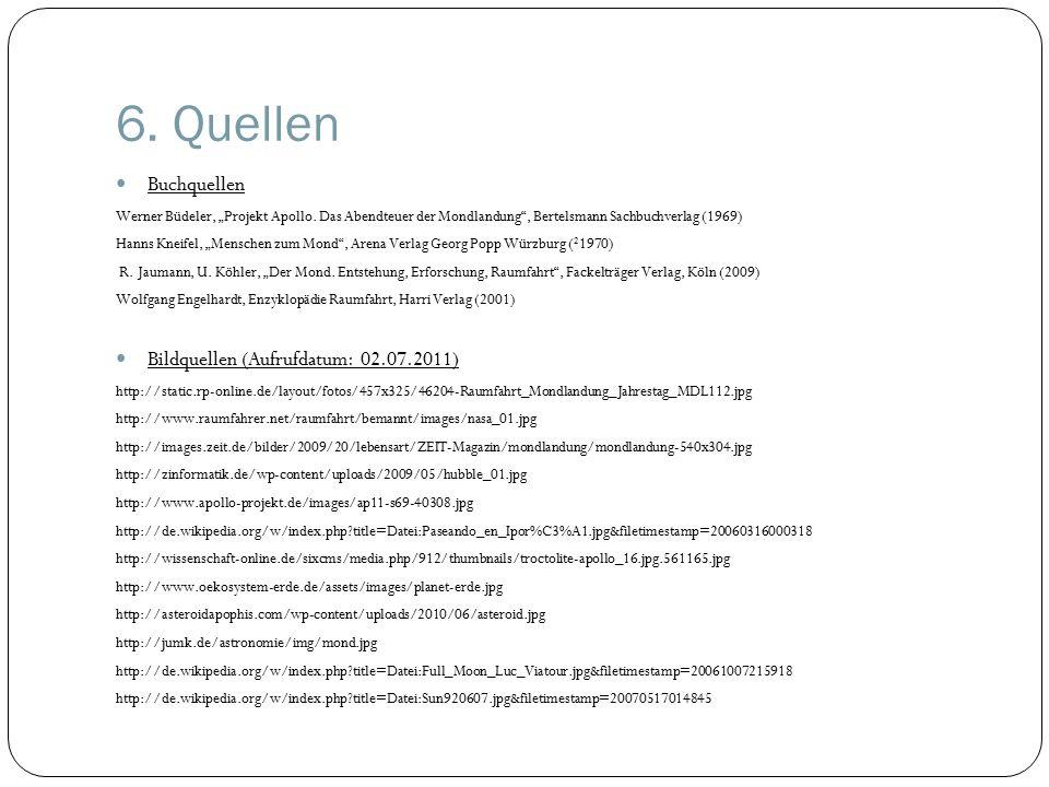 6. Quellen Buchquellen Bildquellen (Aufrufdatum: 02.07.2011)