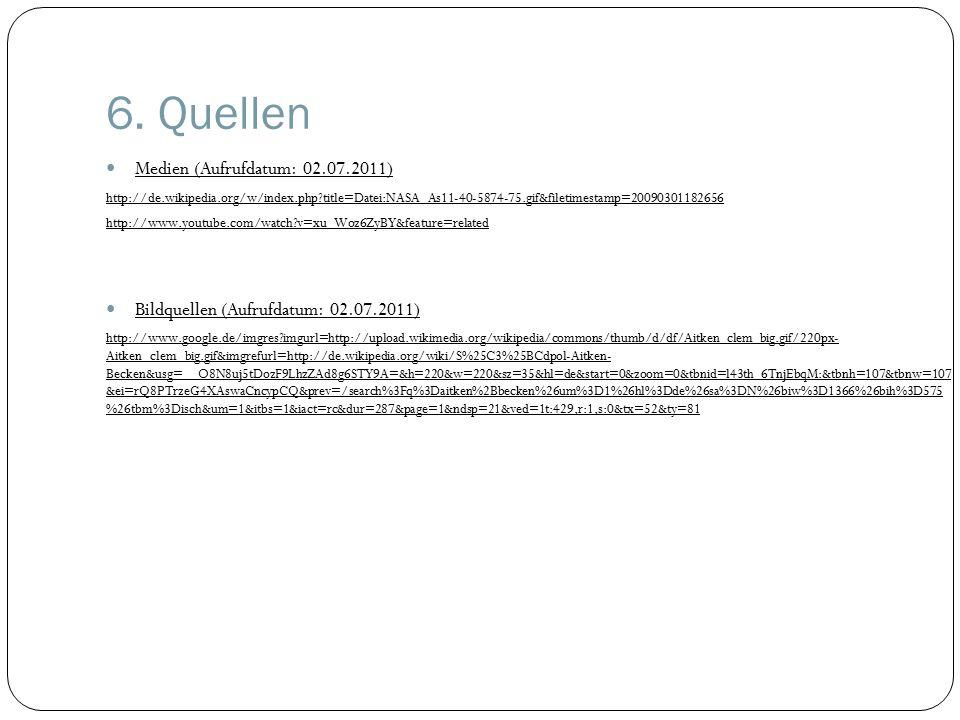 6. Quellen Medien (Aufrufdatum: 02.07.2011)