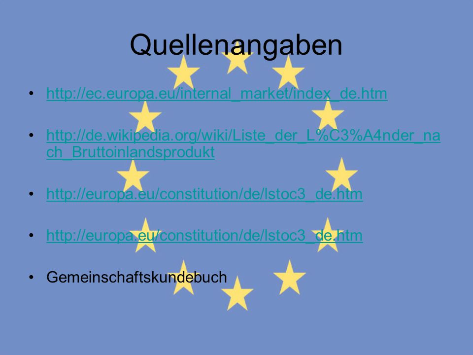 Quellenangaben http://ec.europa.eu/internal_market/index_de.htm