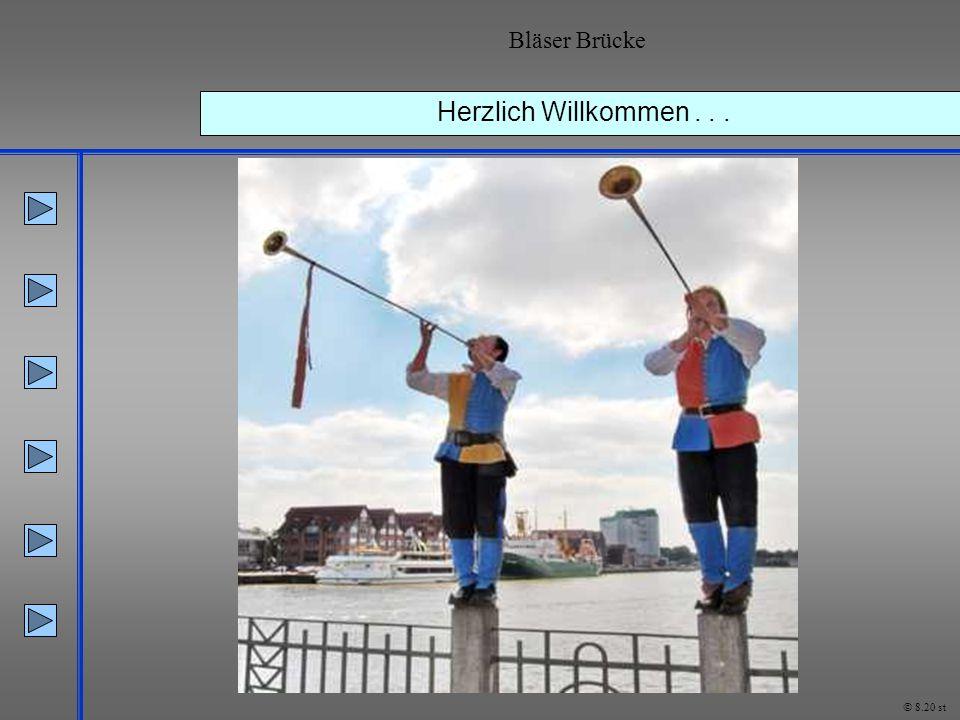 Bläser Brücke Herzlich Willkommen . . . © 8.20 st