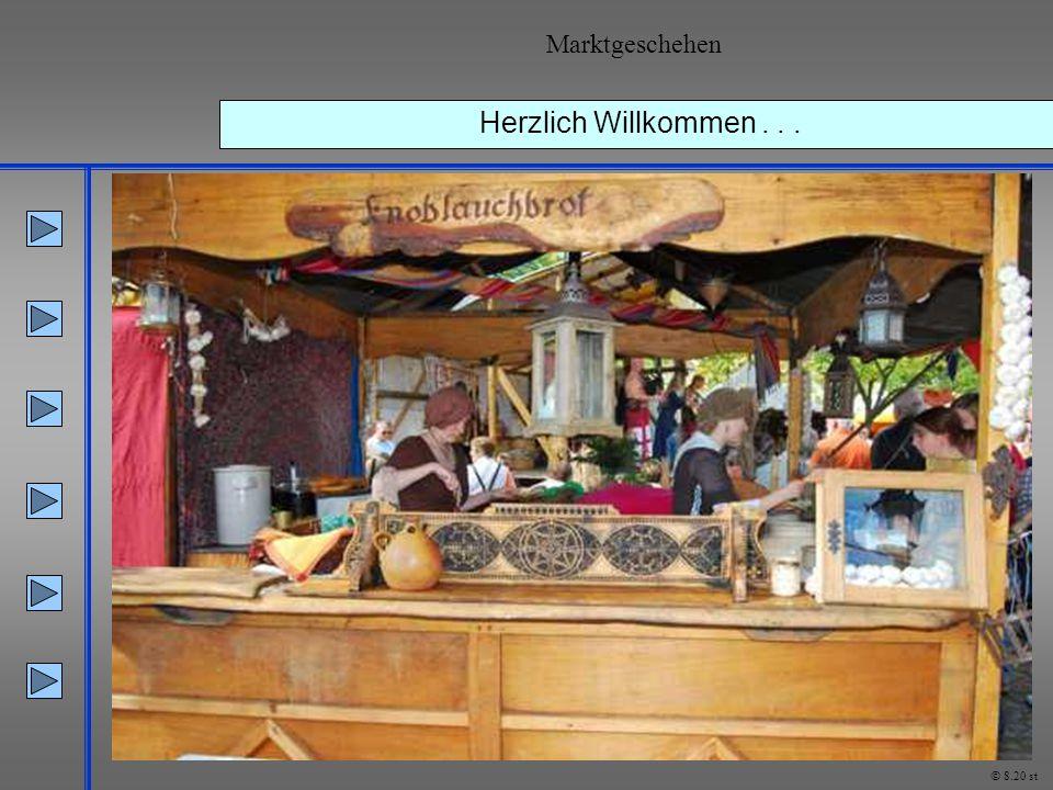 Marktgeschehen Herzlich Willkommen . . . © 8.20 st