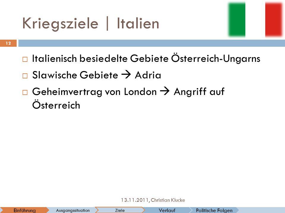 Kriegsziele | Italien Italienisch besiedelte Gebiete Österreich-Ungarns. Slawische Gebiete  Adria.
