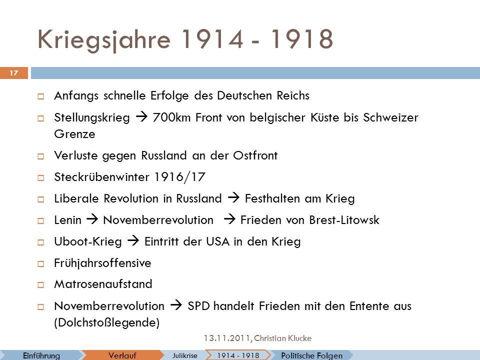 Kriegsjahre 1914 - 1918 Anfangs schnelle Erfolge des Deutschen Reichs