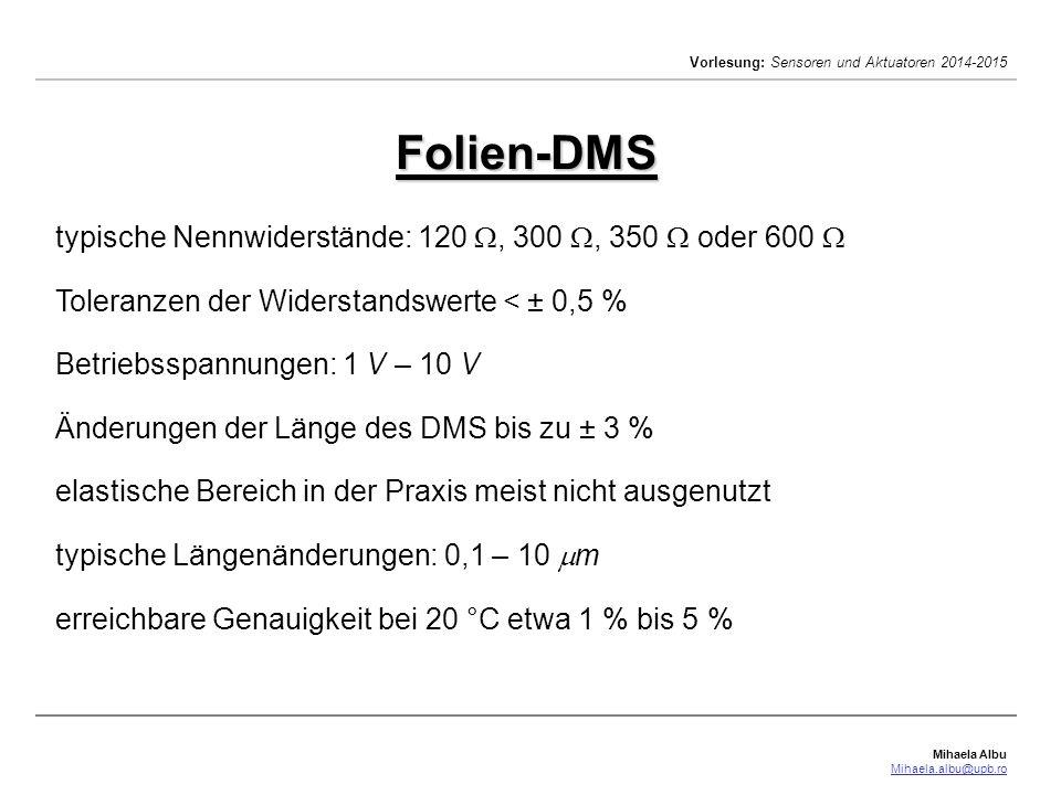 Folien-DMS typische Nennwiderstände: 120 , 300 , 350  oder 600 