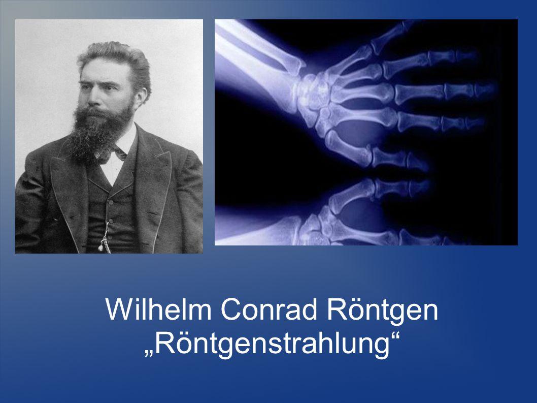 """Wilhelm Conrad Röntgen """"Röntgenstrahlung"""