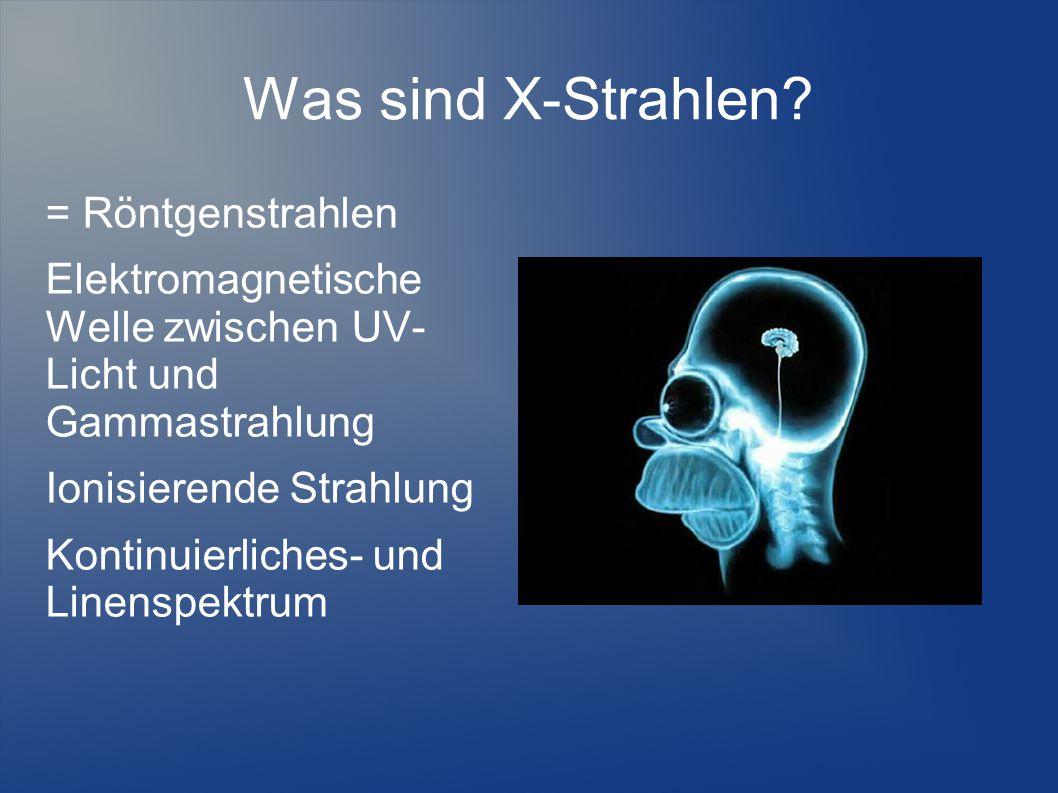 Was sind X-Strahlen = Röntgenstrahlen