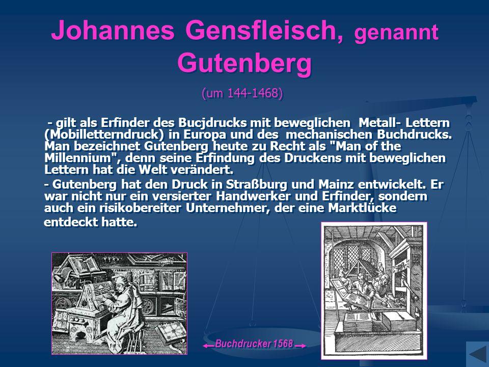 Johannes Gensfleisch, genannt Gutenberg