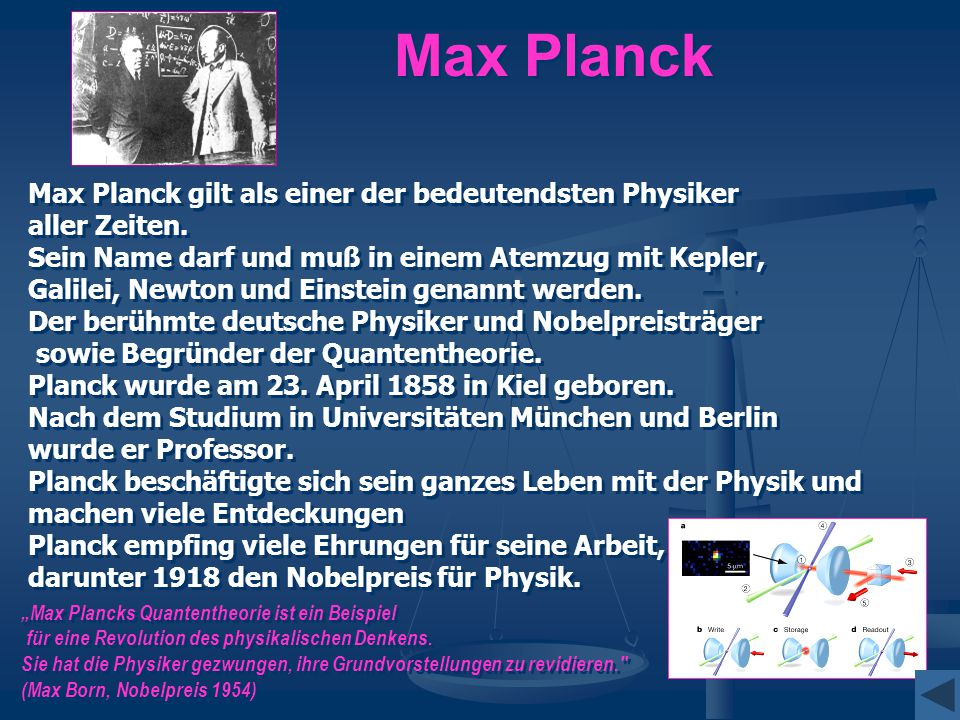 Max Planck Max Planck gilt als einer der bedeutendsten Physiker