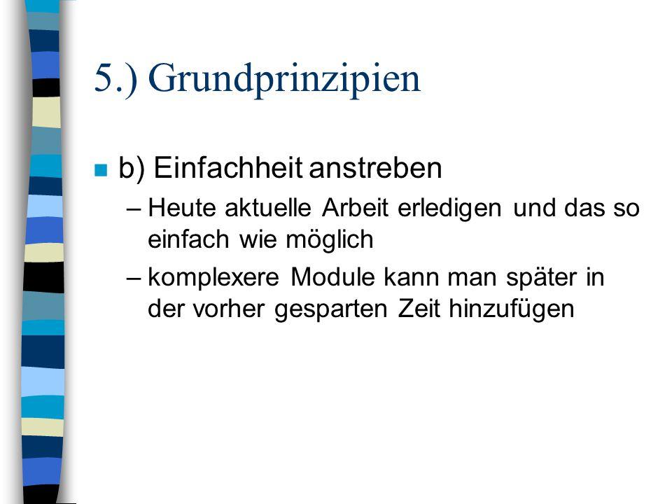 5.) Grundprinzipien b) Einfachheit anstreben