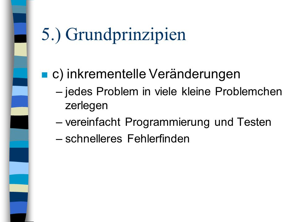 5.) Grundprinzipien c) inkrementelle Veränderungen