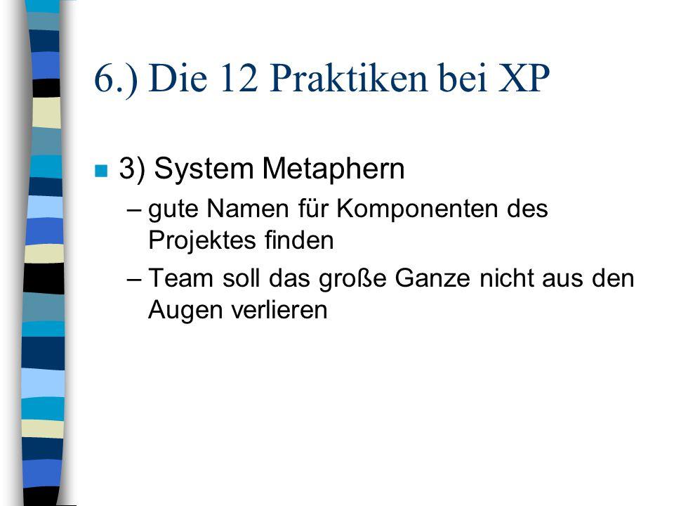 6.) Die 12 Praktiken bei XP 3) System Metaphern