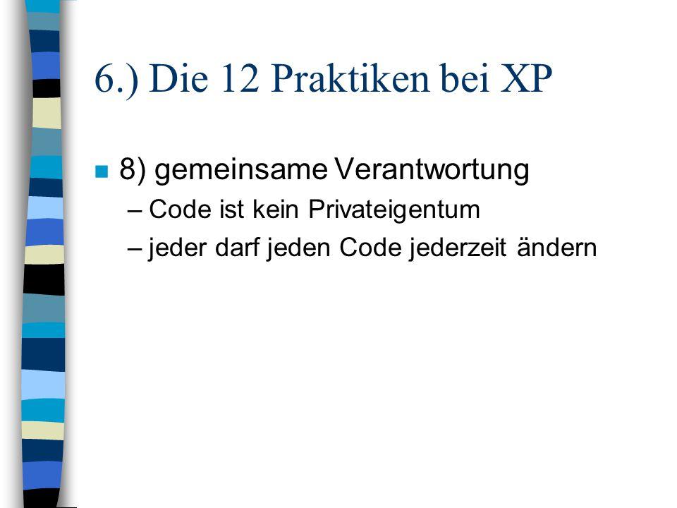 6.) Die 12 Praktiken bei XP 8) gemeinsame Verantwortung