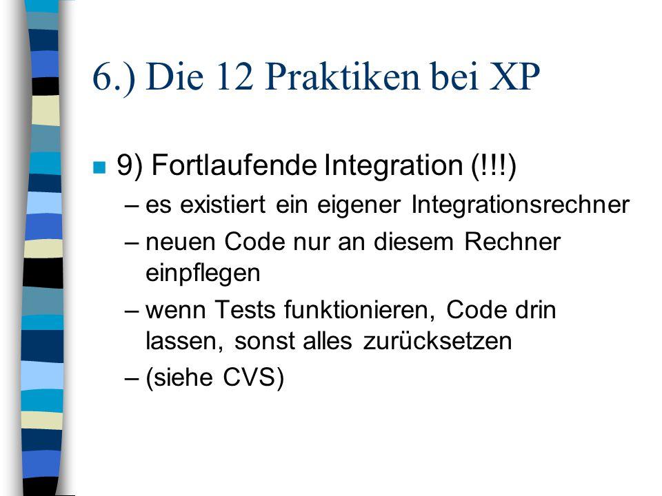 6.) Die 12 Praktiken bei XP 9) Fortlaufende Integration (!!!)
