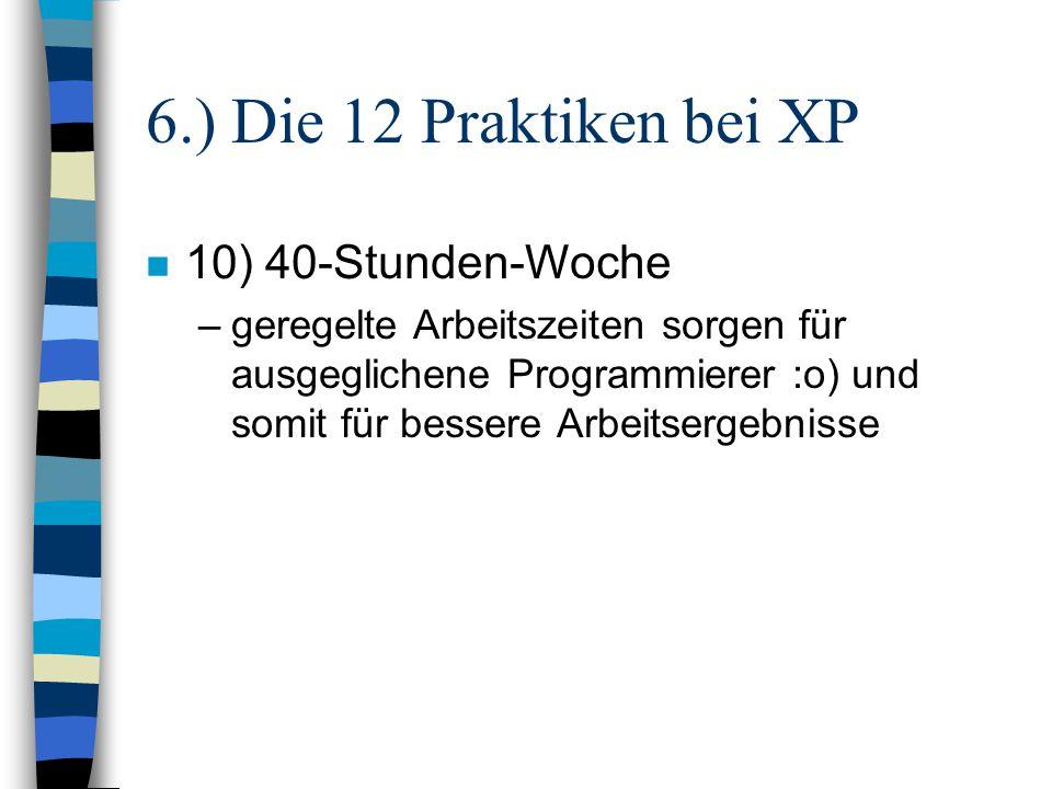 6.) Die 12 Praktiken bei XP 10) 40-Stunden-Woche