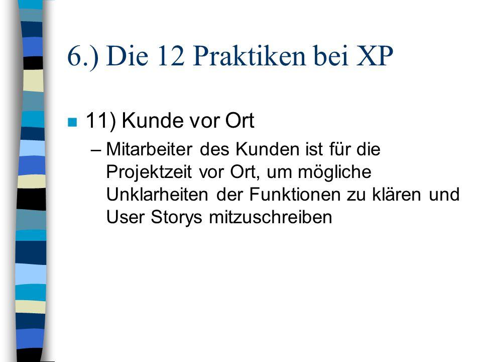 6.) Die 12 Praktiken bei XP 11) Kunde vor Ort