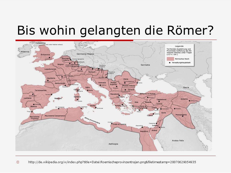Bis wohin gelangten die Römer