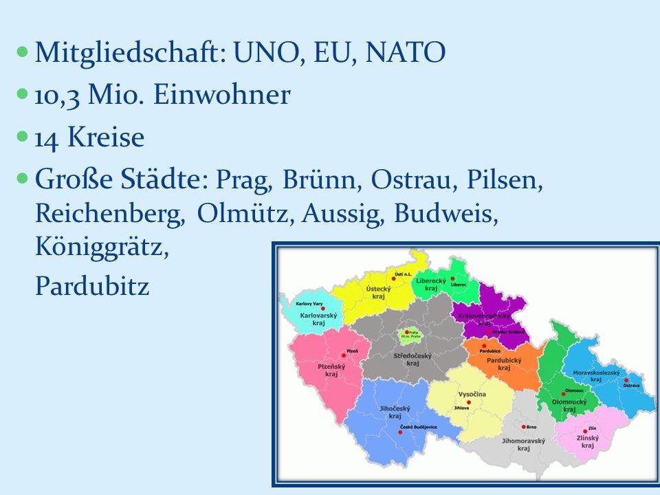 Mitgliedschaft: UNO, EU, NATO 10,3 Mio. Einwohner 14 Kreise