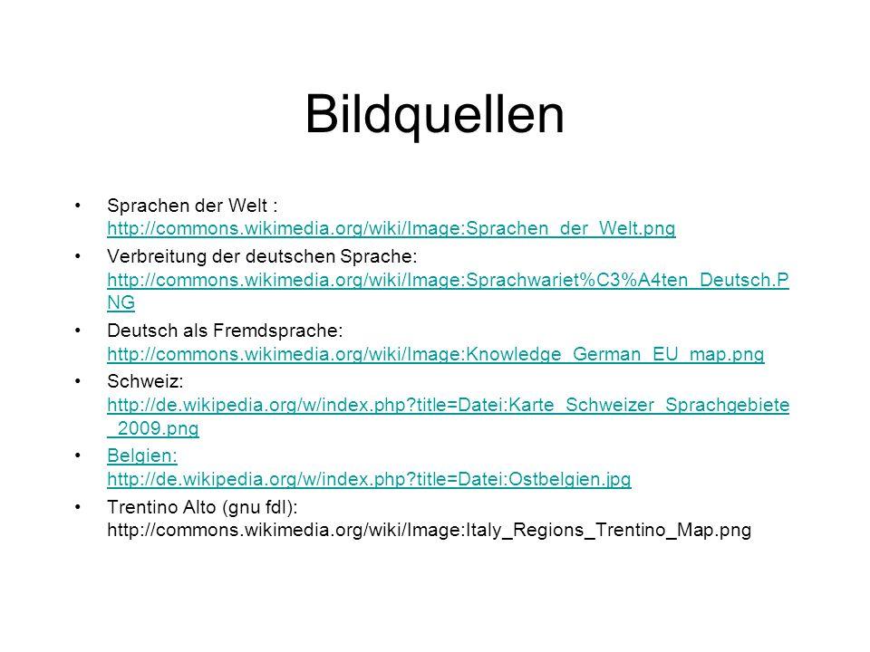 Bildquellen Sprachen der Welt : http://commons.wikimedia.org/wiki/Image:Sprachen_der_Welt.png.