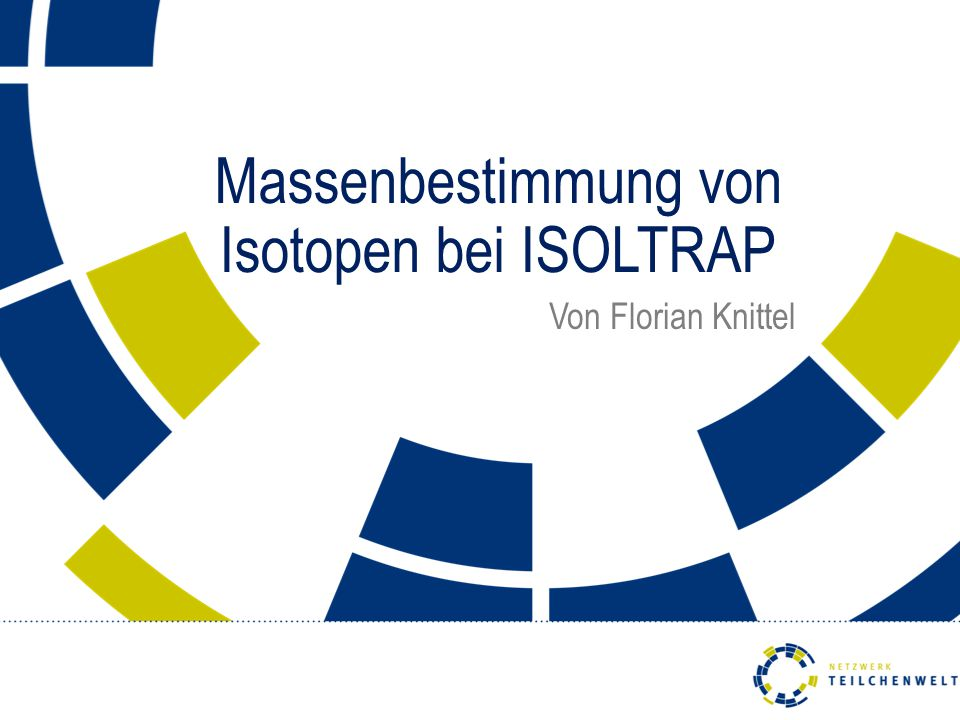 Massenbestimmung von Isotopen bei ISOLTRAP