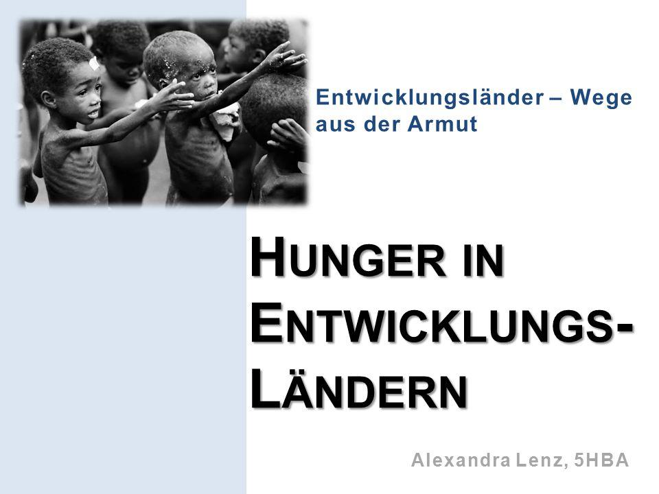 Hunger in Entwicklungs-Ländern
