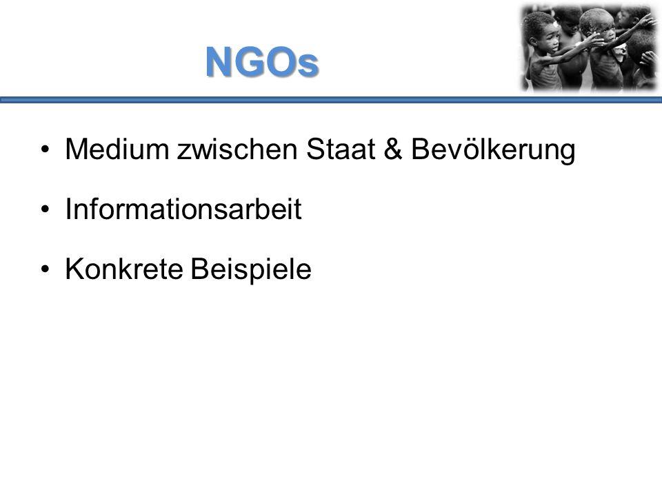 NGOs Medium zwischen Staat & Bevölkerung Informationsarbeit