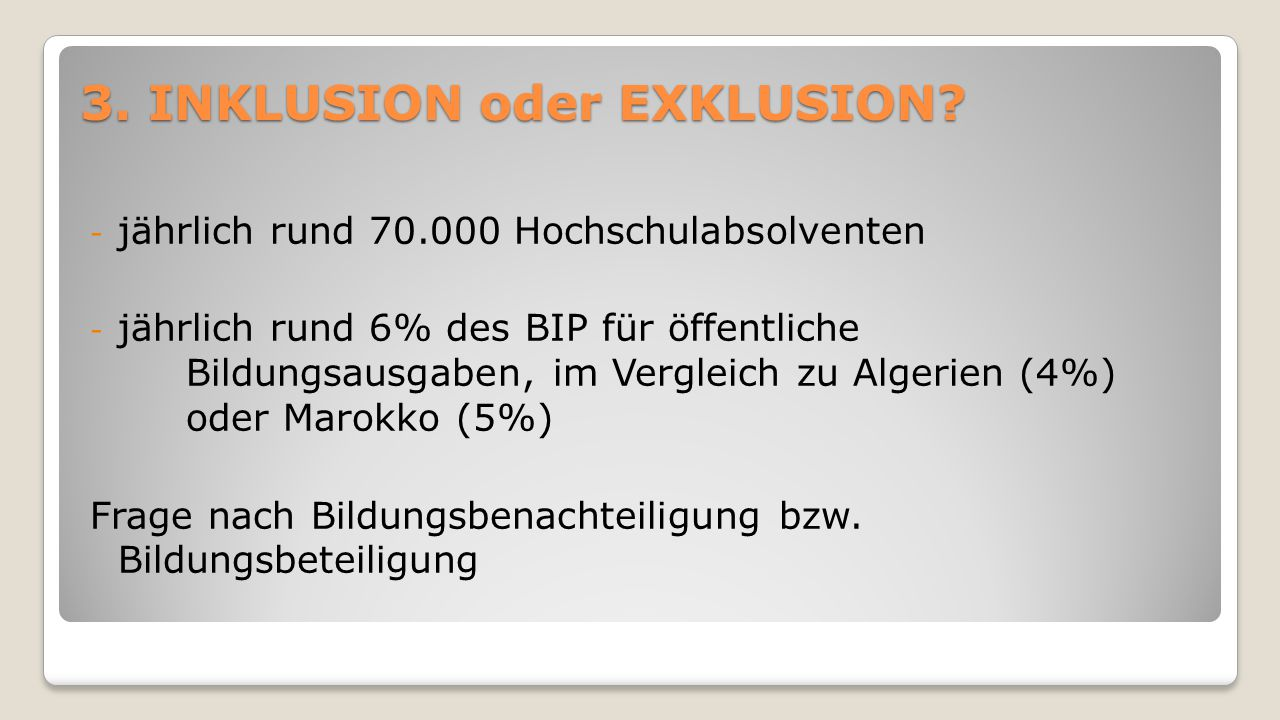3. INKLUSION oder EXKLUSION