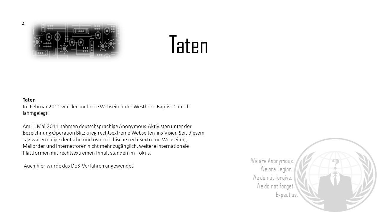 4 Taten. Taten. Im Februar 2011 wurden mehrere Webseiten der Westboro Baptist Church lahmgelegt.
