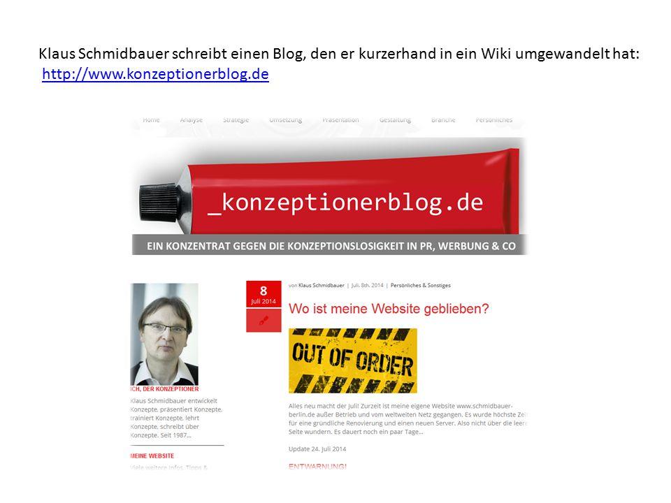 Klaus Schmidbauer schreibt einen Blog, den er kurzerhand in ein Wiki umgewandelt hat: