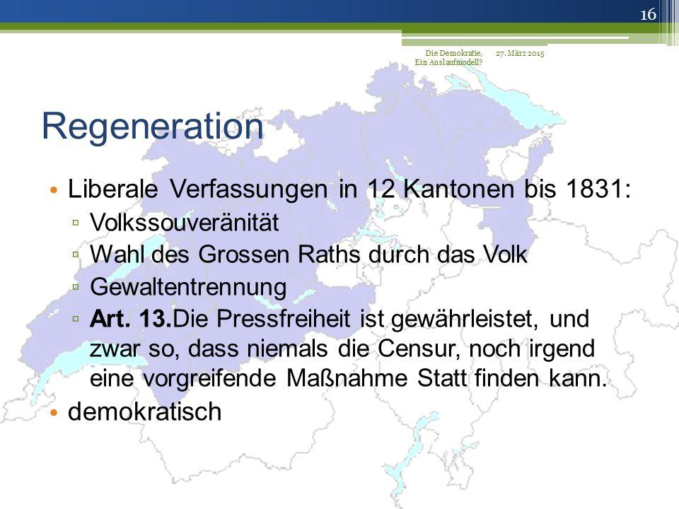 Regeneration Liberale Verfassungen in 12 Kantonen bis 1831: