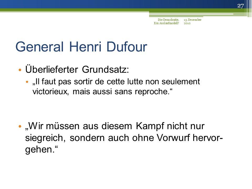 General Henri Dufour Überlieferter Grundsatz: