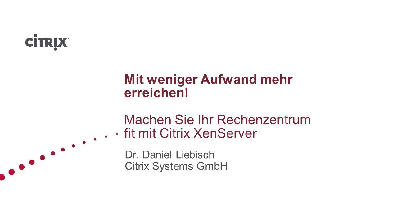 Dr. Daniel Liebisch Citrix Systems GmbH