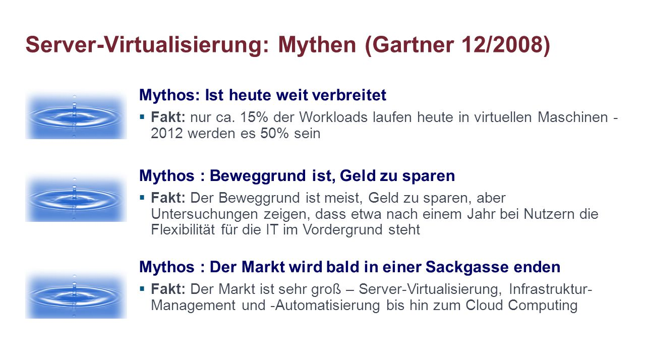 Server-Virtualisierung: Mythen (Gartner 12/2008)